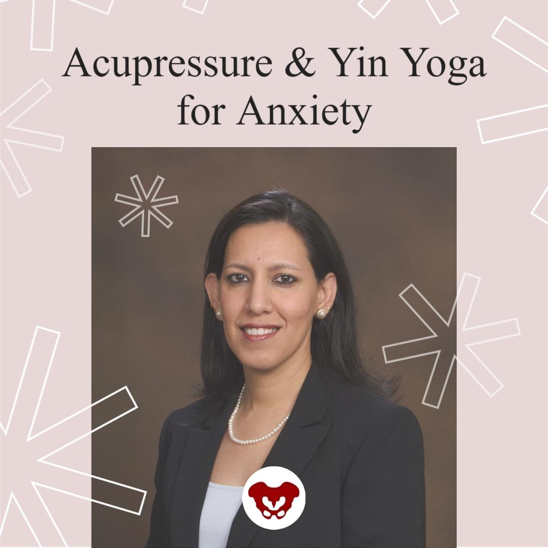 Acupressure & Yin Yoga for Anxiety: A Gateway to Holistic Healing